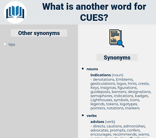 Cues, synonym Cues, another word for Cues, words like Cues, thesaurus Cues