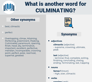 Culminating, synonym Culminating, another word for Culminating, words like Culminating, thesaurus Culminating