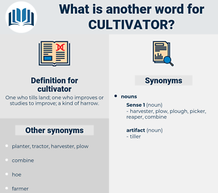 cultivator, synonym cultivator, another word for cultivator, words like cultivator, thesaurus cultivator