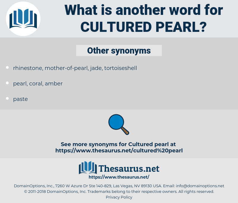 cultured pearl, synonym cultured pearl, another word for cultured pearl, words like cultured pearl, thesaurus cultured pearl
