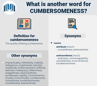 cumbersomeness, synonym cumbersomeness, another word for cumbersomeness, words like cumbersomeness, thesaurus cumbersomeness