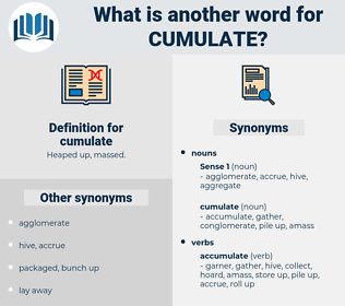 cumulate, synonym cumulate, another word for cumulate, words like cumulate, thesaurus cumulate