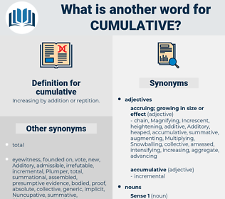 cumulative, synonym cumulative, another word for cumulative, words like cumulative, thesaurus cumulative