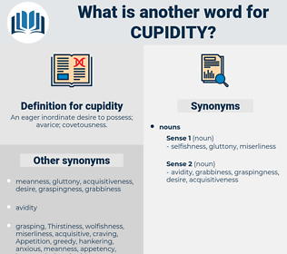 cupidity, synonym cupidity, another word for cupidity, words like cupidity, thesaurus cupidity
