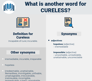 Cureless, synonym Cureless, another word for Cureless, words like Cureless, thesaurus Cureless