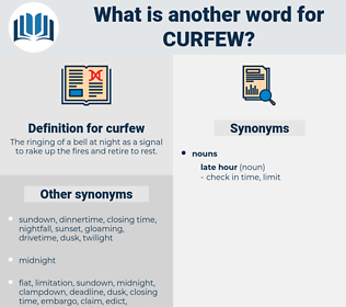 curfew, synonym curfew, another word for curfew, words like curfew, thesaurus curfew