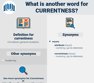 currentness, synonym currentness, another word for currentness, words like currentness, thesaurus currentness