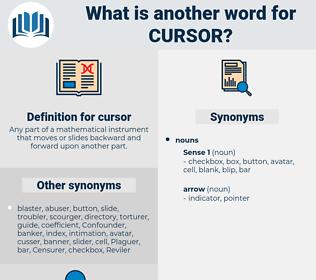 cursor, synonym cursor, another word for cursor, words like cursor, thesaurus cursor