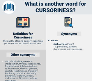 Cursoriness, synonym Cursoriness, another word for Cursoriness, words like Cursoriness, thesaurus Cursoriness