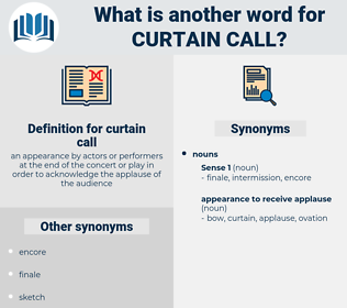curtain call, synonym curtain call, another word for curtain call, words like curtain call, thesaurus curtain call