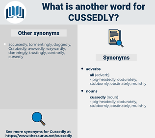 cussedly, synonym cussedly, another word for cussedly, words like cussedly, thesaurus cussedly