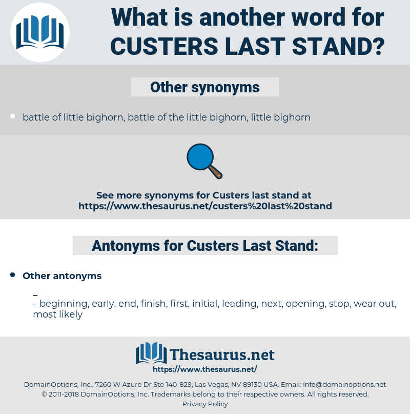 Custers Last Stand, synonym Custers Last Stand, another word for Custers Last Stand, words like Custers Last Stand, thesaurus Custers Last Stand