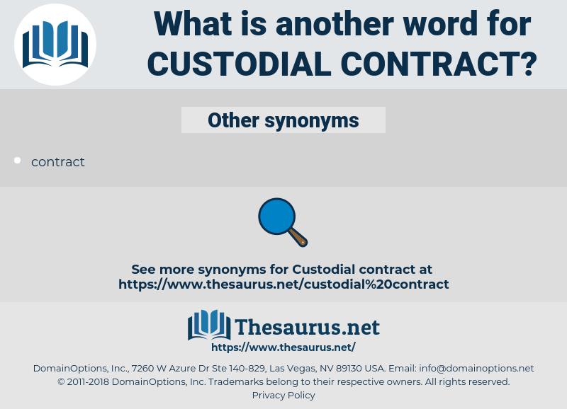 custodial contract, synonym custodial contract, another word for custodial contract, words like custodial contract, thesaurus custodial contract