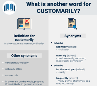 customarily, synonym customarily, another word for customarily, words like customarily, thesaurus customarily