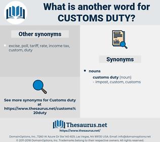 customs duty, synonym customs duty, another word for customs duty, words like customs duty, thesaurus customs duty
