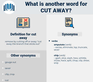 cut away, synonym cut away, another word for cut away, words like cut away, thesaurus cut away
