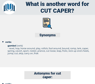 cut caper, synonym cut caper, another word for cut caper, words like cut caper, thesaurus cut caper