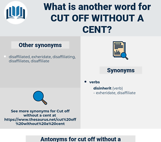 cut off without a cent, synonym cut off without a cent, another word for cut off without a cent, words like cut off without a cent, thesaurus cut off without a cent
