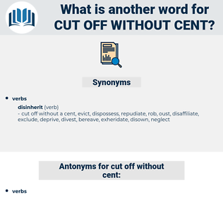 cut off without cent, synonym cut off without cent, another word for cut off without cent, words like cut off without cent, thesaurus cut off without cent