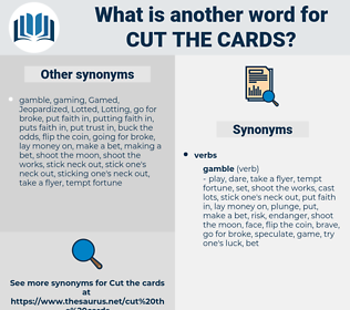 cut the cards, synonym cut the cards, another word for cut the cards, words like cut the cards, thesaurus cut the cards