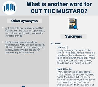 cut the mustard, synonym cut the mustard, another word for cut the mustard, words like cut the mustard, thesaurus cut the mustard