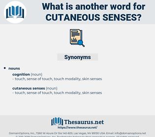 cutaneous senses, synonym cutaneous senses, another word for cutaneous senses, words like cutaneous senses, thesaurus cutaneous senses