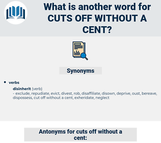 cuts off without a cent, synonym cuts off without a cent, another word for cuts off without a cent, words like cuts off without a cent, thesaurus cuts off without a cent