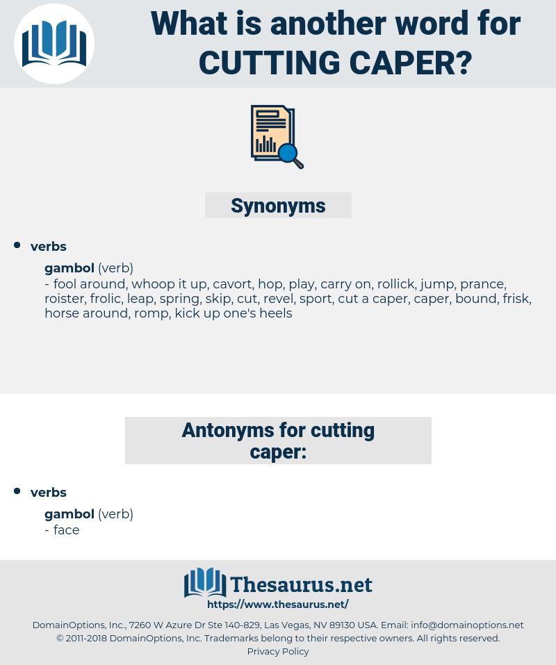cutting caper, synonym cutting caper, another word for cutting caper, words like cutting caper, thesaurus cutting caper