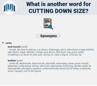 cutting down size, synonym cutting down size, another word for cutting down size, words like cutting down size, thesaurus cutting down size