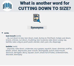 cutting down to size, synonym cutting down to size, another word for cutting down to size, words like cutting down to size, thesaurus cutting down to size