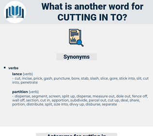 cutting in to, synonym cutting in to, another word for cutting in to, words like cutting in to, thesaurus cutting in to