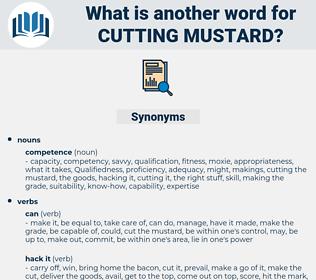 cutting mustard, synonym cutting mustard, another word for cutting mustard, words like cutting mustard, thesaurus cutting mustard