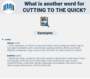cutting to the quick, synonym cutting to the quick, another word for cutting to the quick, words like cutting to the quick, thesaurus cutting to the quick