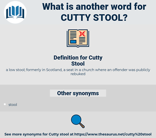 Cutty Stool, synonym Cutty Stool, another word for Cutty Stool, words like Cutty Stool, thesaurus Cutty Stool