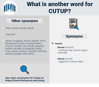 cutup, synonym cutup, another word for cutup, words like cutup, thesaurus cutup