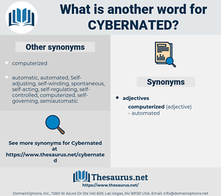 cybernated, synonym cybernated, another word for cybernated, words like cybernated, thesaurus cybernated