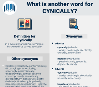 cynically, synonym cynically, another word for cynically, words like cynically, thesaurus cynically