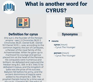 cyrus, synonym cyrus, another word for cyrus, words like cyrus, thesaurus cyrus