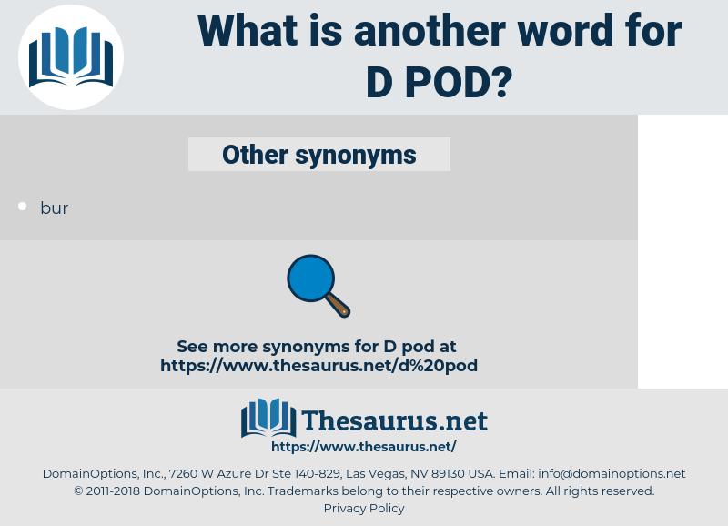 d pod, synonym d pod, another word for d pod, words like d pod, thesaurus d pod