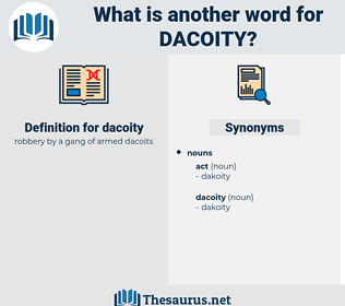 dacoity, synonym dacoity, another word for dacoity, words like dacoity, thesaurus dacoity