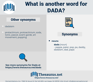 dada, synonym dada, another word for dada, words like dada, thesaurus dada