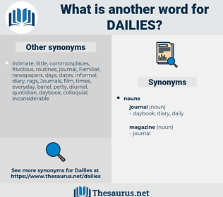 Dailies, synonym Dailies, another word for Dailies, words like Dailies, thesaurus Dailies