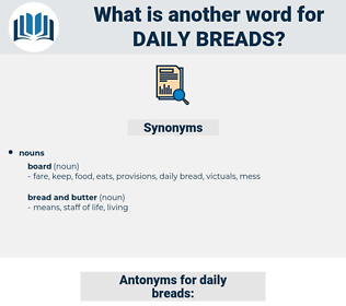 daily breads, synonym daily breads, another word for daily breads, words like daily breads, thesaurus daily breads