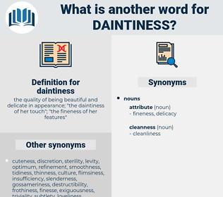 daintiness, synonym daintiness, another word for daintiness, words like daintiness, thesaurus daintiness