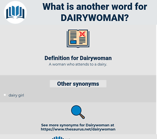 Dairywoman, synonym Dairywoman, another word for Dairywoman, words like Dairywoman, thesaurus Dairywoman