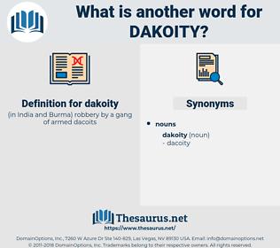 dakoity, synonym dakoity, another word for dakoity, words like dakoity, thesaurus dakoity