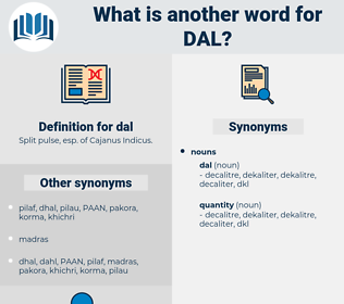 dal, synonym dal, another word for dal, words like dal, thesaurus dal