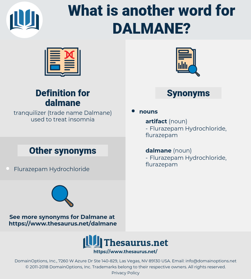 dalmane, synonym dalmane, another word for dalmane, words like dalmane, thesaurus dalmane