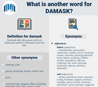 damask, synonym damask, another word for damask, words like damask, thesaurus damask