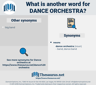 dance orchestra, synonym dance orchestra, another word for dance orchestra, words like dance orchestra, thesaurus dance orchestra